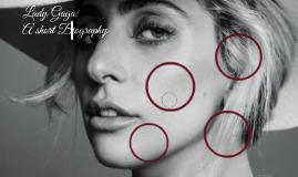 Lady Gaga: Short Biography