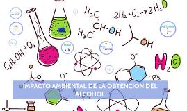 Copy of IMPACTO AMBIENTAL DE LA OBTENCIÓN DEL ALCOHOL