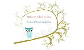 The Ethics of Animal Testing: Activasts (Emotional) Perspective