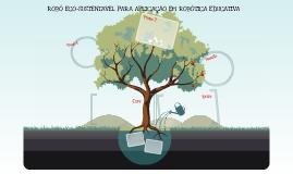 ROBÔ ECO-SUSTENTÁVEL PARA APLICAÇÃO EM ROBÓTICA EDUCATIVA