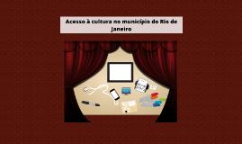 Acesso à cultura no município do Rio de Janeiro