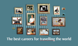 The best careers for travelling the world
