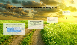 Coping with the human experience of being a cop