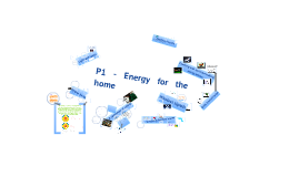 P1 -  Energy for the home