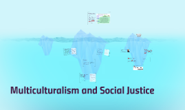 Multiculturalism and Social Justice