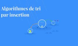 Algorithmes de tri par insertion