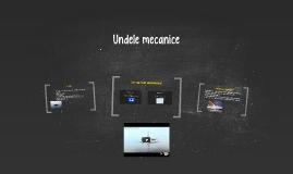 Copy of Undele mecanice