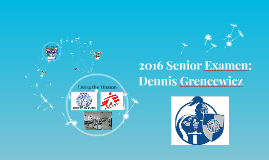 2016 Senior Examen: Dennis Grencewicz