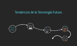 Tendencias de la Tecnología Futura