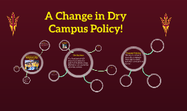 A Change in Dry Campus Policy!