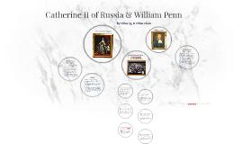 Catherine II of Russia & William Penn
