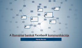 A Romániai bankok Facebook kommunikációja