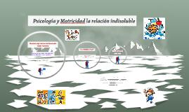 Copy of Psicología y motricidad la relación indisoluble