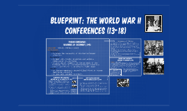 Blueprint: the World War II Conferences (13-18)