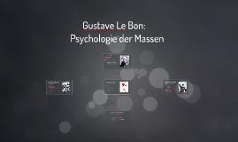 Gustave Le Bon - Psychologie der Massen