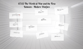 Copy of 07.02 The World at War and the Fires Between - Modern Warfare