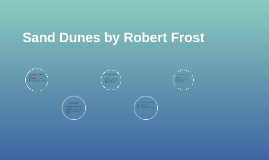 Sand Dunes by Robert Frost