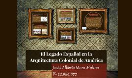 Copy of El legado español en la arquitectura colonial de América Lat