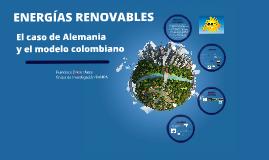 Energías Renovables en Alemanía y el modelo colombiano
