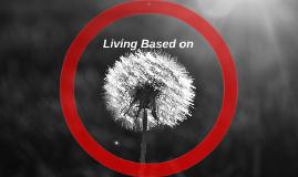 Living Based on
