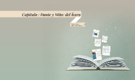 Capitulo 6: Dante y Mito del Ícaro