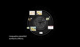 Ocupación estatal del territorio chileno.