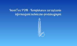 InvenTex PDM - Kompleksowe zarządzanie informacjami techniczno-produkcyjnymi