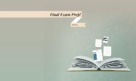 Final Exam Prep!