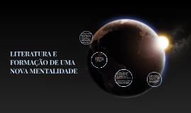 LITERATURA E FORMAÇÃO DE UMA NOVA MENTALIDADE