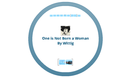 Copy of One is Not Born a Woman Presentation