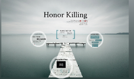 Copy of Honor Killing - Oral Presentation/Final Assignment