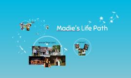 Madie's Life Path