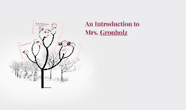An Introduction to Mrs. Gronholz