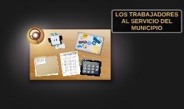 LOS TRABAJADORES AL SERVICIO DEL MUNICIPIO