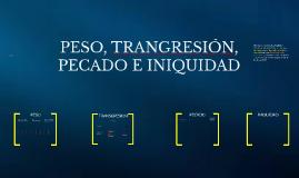 PESO, TRANGRESIÓN,