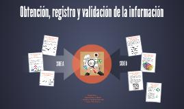 Obtención, registro y validación de la información