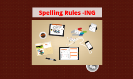 Spelling Rules -ING