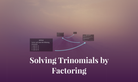 Factoring and Solving Trinomials