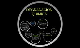 DEGRADACION QUIMICA