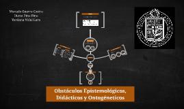 Copy of Obstáculos Didácticos, Epistemológicos y Ontogéneticos