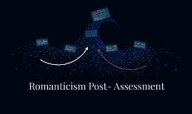 Romanticism Post- Assessment