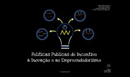 Copy of Políticas Públicas de incentivo à inovação e ao empreendedorismo