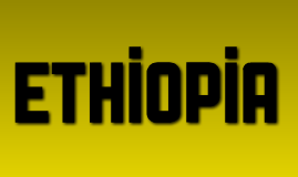 Ethiopia Cultural Study