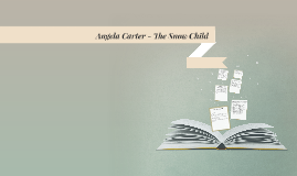 angela carter the snow child symbolism Comprehensive information on important symbols and objects in the snow child great reference for an essay.