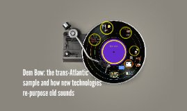 Dembow: the trans-Atlantic sample and how new technologies r