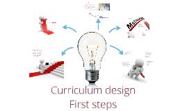 Curriculum design First steps