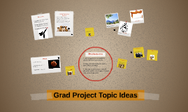 Grad Project Topic Ideas