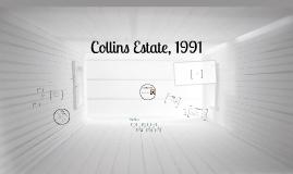 Collins Estate, 1991