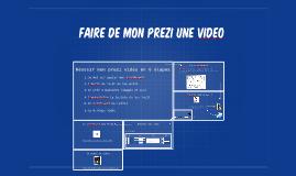 Copy of Faire de Mon Prezi une video