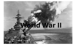 World War II Presentation for American History